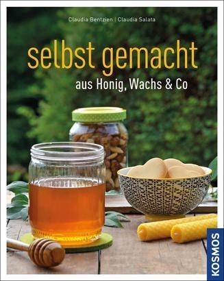 Selbstgemacht aus Honig, Wachs & Co